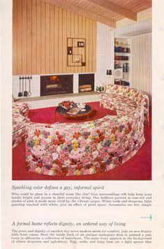 Retro Living Rooms from 1956-This is a great room, and I love the curvy sofas, but I don't think I could live with those flowers!