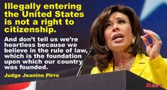 Judge Jeanine Pirro - someone who actually knows a little something about laws!