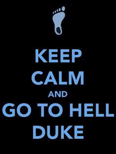 unc tarheels | carolina unc basketball tar heels keep calm go to hell duke duke