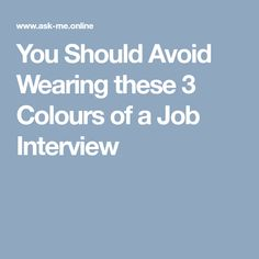 Avoid these 3 colours Orange,Red,Brown for job interviews. Gray, blue, and black are three safe colours for job interviews. Interview Questions, Job Search, Colours, This Or That Questions, How To Wear
