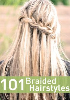 Click to see all 101 braided hairstyle and how you can do them yourself!