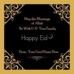 eid mubarak wishes to family and friends image name edit online.eid ul fitr mubarak greeting card for family and friends name edit Eid Ul Adha Mubarak Greetings, Eid Mubarak Wishes Images, Happy Eid Mubarak Wishes, Eid Mubarak Messages, Eid Adha Mubarak, Eid Mubarak Card, Eid Mubarak Greeting Cards, Eid Greetings, Eid Cards