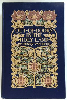 Out-of-Doors in the Holy Land by Henry Van Dyke, Toronto: Copp, Clark Co. 1911 in Books, Magazines, Antiquarian, Collectable | eBay