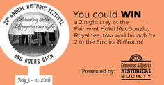 You could WIN a 2 night accommodation at the Fairmont Hotel MacDonald, Royal tea, tour and brunch for 2 in the Empire Ballroom! Fairmont Hotel, Royal Tea, Stay The Night, Historical Society, 2 In, Giveaways, Empire, Brunch