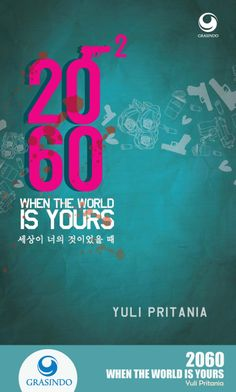 """""""2060: When The World is Yours"""" by Yuli Pritania  