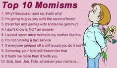 my mom said a whole lot of these things