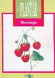 A cultura do morango - EMBRAPA Manual de plantio em PDF