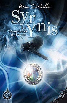 Titre:  Syr Ynis  Auteur:  Anna Combelles  Date de parution:  20 janvier 2016  Genre:  Fantasy  Editeur:  L'Ivre book        Description    ...