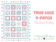 Flashback Friday: True Luck Nine Patch Quilt « Moda Bake Shop