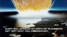 Sept 2015 Blood Moon Asteriod Impact End Times Full Documentary