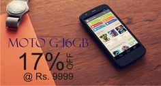 Flipkart Offers Moto G 16GB At Discount of 17%, The net price is Rs. 9999 OFFER: Extra 10% OFF on SBI Cards. T&C