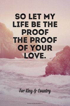 Proof of your love- For King and Country! One of my favorite songs ever! Bible Quotes, Me Quotes, Bible Verses, Encouragement Quotes, Wisdom Quotes, Scriptures, Funny Quotes, Christian Song Lyrics, Christian Quotes