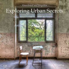Exploring Urban Secrets: Abandoned and Forgotten