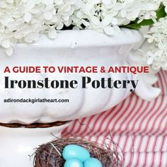 A Guide to Vintage & Antique Ironstone [History & Values] Blue Willow China, Car Boot Sale, Johnson Bros, George Jones, American Restaurant, Homer Laughlin, Chocolate Pots, Vintage Dishes, Antique Items