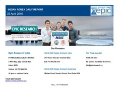 Epic research daily forex report 22 april 2016 Epic Research is expertise in serving Stock and Forex Market recommendations generated by the experienced research team whose technical analysis is best for all the segments of the Indian share market and Global market.
