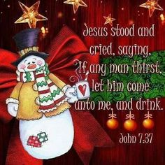 John 7:37 Merry Little Christmas, Disney Christmas, Christmas And New Year, Christmas Holidays, Christmas Cards, Christmas Ideas, Christmas Nativity, Christmas Stockings, Christmas Ornaments