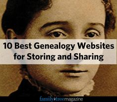 10 Best Genealogy Websites for Storing and Sharing - Family Tree Magazine. Free websites, too!