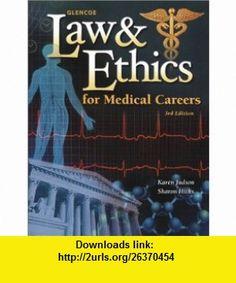 Glencoe Law  Ethics For Medical Careers, Student Text (9780078289408) Karen Judson, Sharon Blesie Hicks , ISBN-10: 0078289408  , ISBN-13: 978-0078289408 ,  , tutorials , pdf , ebook , torrent , downloads , rapidshare , filesonic , hotfile , megaupload , fileserve