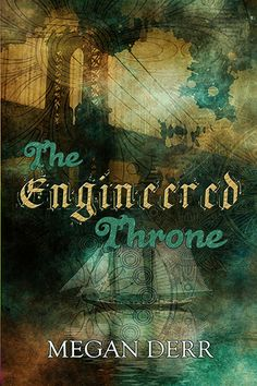 2014: the engineered throne by Megan Derr