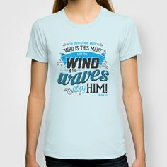 Even the Wind & Waves Obey Him! T-shirt by Andrew Gioulis - $22.00
