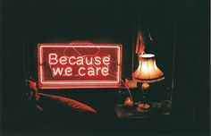 Because we care...