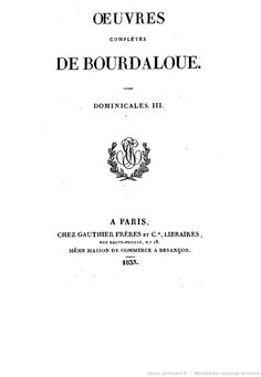 Oeuvres complètes de Bourdaloue. 7 / (précédées d'une notice sur la vie et les oeuvres de Bourdaloue, par J. Labouderie et de la préf. du P. Bretonneau)