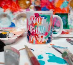 Not Paint Water // Artist Mug // Perfect gift for the Artsy lady in your life!