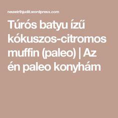 Túrós batyu ízű kókuszos-citromos muffin (paleo) | Az én paleo konyhám