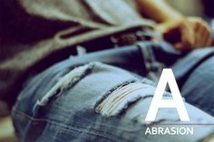 The Replay denim alphabet. A as in Abrasion.