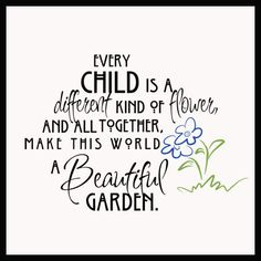 Kindergarten quotes - Every Child Is A Flower Alternate Wall Decals Education Quotes For Teachers, Teacher Quotes, Quotes For Students, Quotes For Kids, Quotes Children, Classroom Quotes, Special Education Quotes, Classroom Teacher, Family Quotes