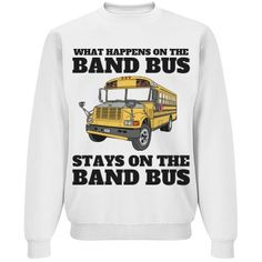 What Happens on the Band Bus | What happens on the band bus stays on the band bus. Wear this sweater to band camp, to #ColorGuard practice after school and #MarchingBand competitions. #ColorGuardQuotes