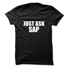 [Best holiday t-shirt names] Just ask SAP  Teeshirt Online  Just ask SAP  Tshirt Guys Lady Hodie  SHARE and Get Discount Today Order now before we SELL OUT  Camping ask sap just ask