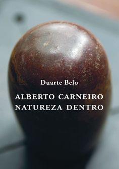 Evocação de Alberto Carneiro com texto e fotografias de Duarte Belo.