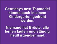 Germanys next top model could also be in a kindergarten . Mom Jokes, Funny Jokes, Hilarious, Funny As Hell, Funny Cute, Best Memes Ever, Retro Humor, True Stories, Funny Pictures
