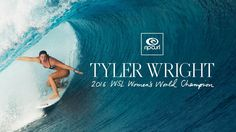 Tyler Wright is your 2016 WSL Women's World Champion! Growing up on the South Coast of NSW, Australia, with a family of passionate surfers, Tyler Wright was ...