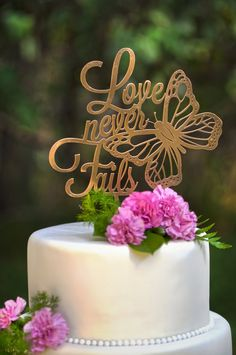 Love Never Fails Wedding Cake Topper by WeDoExpressions on Etsy