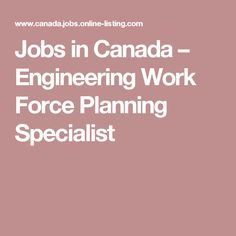 Jobs in Canada – Engineering Work Force Planning Specialist