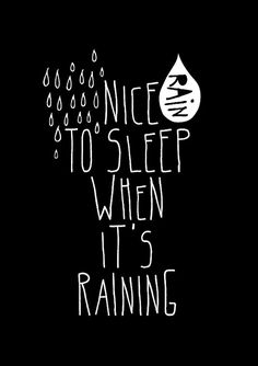 Nice to sleep when it's raining quote poster print by mottosprint