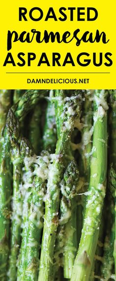 Roasted Parmesan Asparagus - This is one of the easiest and most flavorful ways to prepare this veggie. And you know you can't ever go wrong with Parmesan!