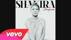 Shakira - #Empire New song. album: #SHAKIRA @Shakira Mebarak