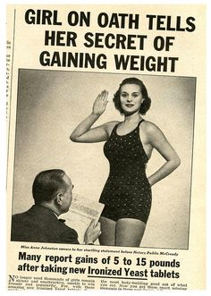 New Ironized Yeast Tablets 1938.  No longer need thousands of girls remain skinny and unattractive.  :)