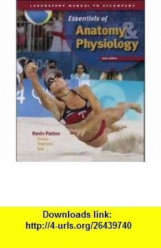 Laboratory Manual to accompany Seeleys Essentials of Anatomy and Physiology (9780072945942) Kevin Patton , ISBN-10: 007294594X  , ISBN-13: 978-0072945942 ,  , tutorials , pdf , ebook , torrent , downloads , rapidshare , filesonic , hotfile , megaupload , fileserve