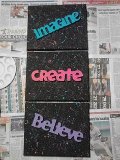 "Splatter paint ""imagine, create, believe"" canvases. Just hot glue some painted woodblocks on your splattered canvas and you're good to go!"