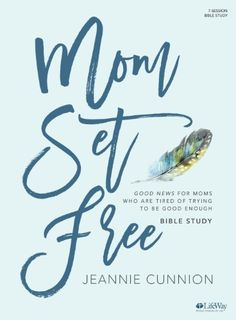 PDF Free Mom Set Free - Bible Study Book: Good News for Moms Who are Tired of Trying to be Good Enough Author Jeannie Cunnion Books For Moms, Good Books, Books To Read, Leiden, Free Bible Study, Grace To You, Special Needs Mom, Tired Of Trying, Relationships