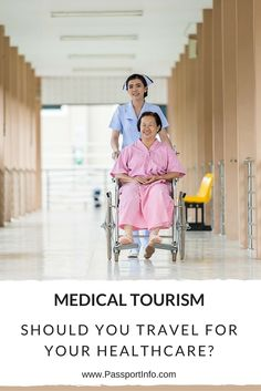 Great Medical Facilities, less cost plus the opportunity to Travel abroad