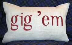 Texas A&M Gig 'Em Stenciled Burlap Pillow by BurlapPillowsEtc, $40.00 Stenciled Pillows, Burlap Pillows, Aggie Game, Diy Arts And Crafts, Diy Craft Projects, Texas Forever, University Of Texas, College Fun, College Life