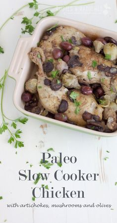 Paleo Slow Cooker Chicken with Mushrooms, Artichokes and Olives - Rubies & Radishes