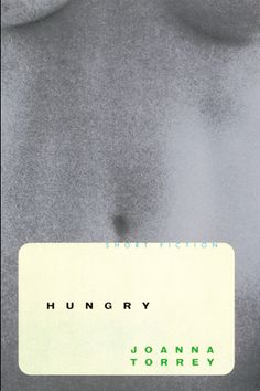 Book Cover. Designed by Carin Goldberg. Title: Hungry. Author: Joanna Torrey. 1997.