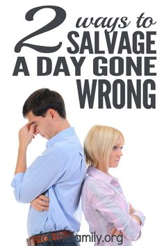 My actions are important. No matter what day of the year it is, my reaction makes a difference in my day-to-day relationship with my husband. When you react badly, how can you salvage a day gone wrong? Here are 2 things you can do to improve your day!
