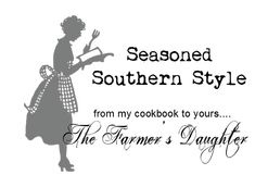 The Country Farm Home: From My Cookbook to Yours: Seasoned Southern Style